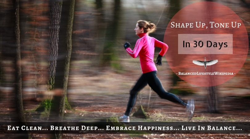 Shape Up, Tone Up – Claim Your Desired Body In 30 Days!