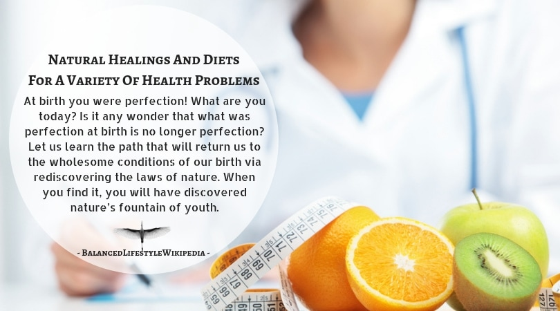 Natural Healings And Diets For A Variety Of Health Problems!