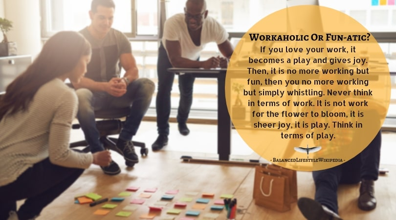 Workaholic Or Fun-atic?