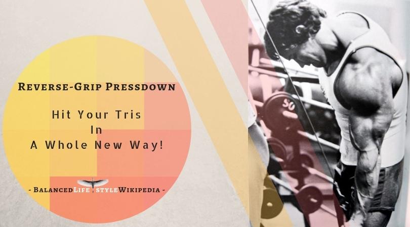 Reverse-Grip Pressdown