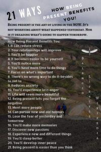 21 Ways - How Being Present Benefits You!