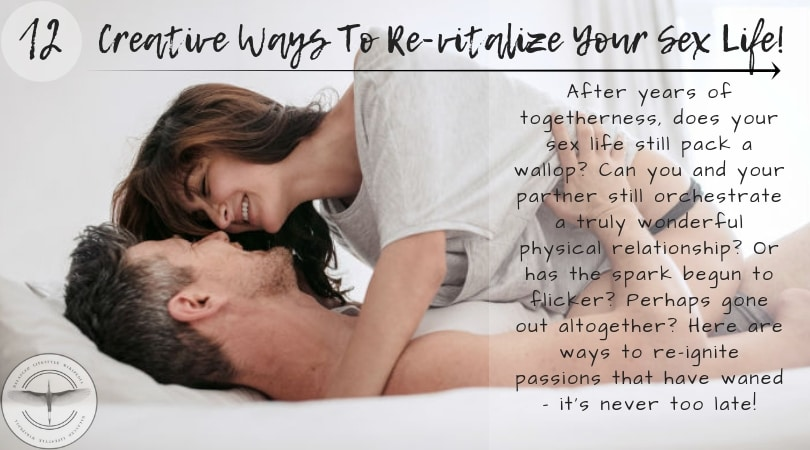 12 Creative Ways To Re-vitalize Your Sex Life