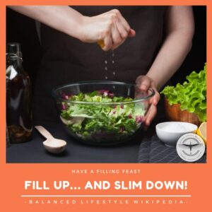 Fill up and Slim down